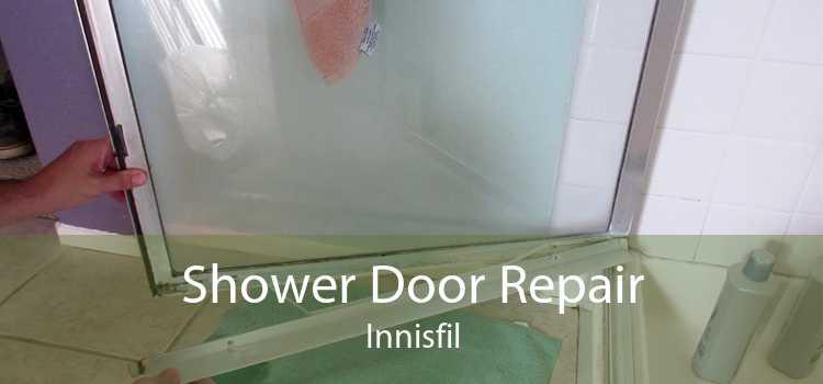 Shower Door Repair Innisfil